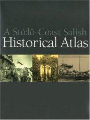 A Stó:lo Coast Salish HistoricalAtlas
