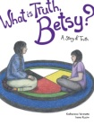 what-is-truth-betsy